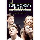 The Blue Monday Diaries by Michael Butterworth (Paperback, 2015)