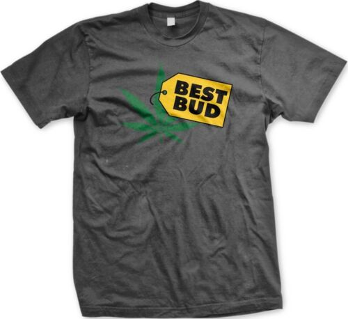 Mens T-shirt Best Bud Parody Best Buy Weed Pot Funny Sayings Slogans Statements