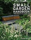 Royal Horticultural Society Small Garden Handbook: Making the Most of Your Outdoor Space by Andrew Wilson (Paperback / softback, 2013)