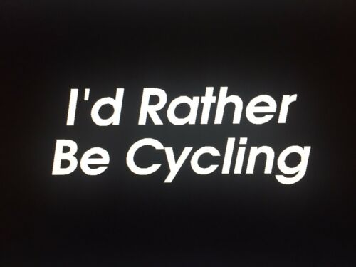 I/'d Rather Be Cycling Decal Sticker Road Bike Triathlon