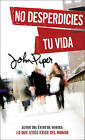 No Desperdicies Tu Vida by John Piper (Paperback / softback, 2011)