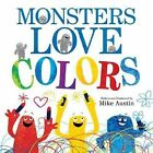 Monsters Love Colors by Mike Austin (Hardback, 2013)