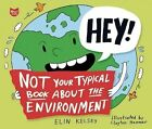 Not Your Typical Book about the Environment by Elin Kelsey (Hardback, 2010)