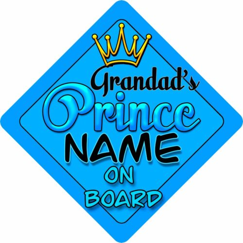 Personalised Baby On Board Car Sign Blue Grandad/'s Prince Bright!