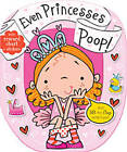 Even Princesses Poop by Thomas Nelson (Board book, 2014)