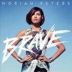 Brave by Moriah Peters (CD, Jul-2014, Reunion)