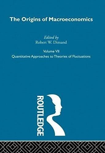 Origins of Macroeconomics: Volume Seven: Vol 7 (Routledge Library of 20th-centur