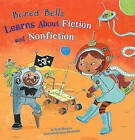 Bored Bella Learns about Fiction and Nonfiction by Sandy Donovan (Hardback)