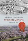 Newton Mearns Through Time by Anne Robertson, Graeme Smith (Paperback, 2014)