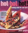 Hot Hot Hot!: Cooking with Fire and Spice by Paul Gayler (Paperback, 2004)