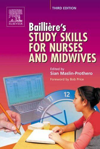 Bailliere's Study Skills for Nurses and Midwives,Sian Maslin-Prothero RN  RM  D