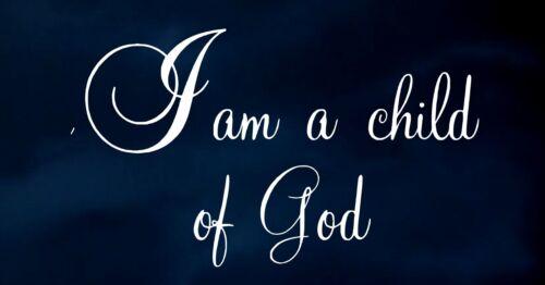 "I am a child of God wall decal sticker vinyl  /""12.5/"" x 21/"""