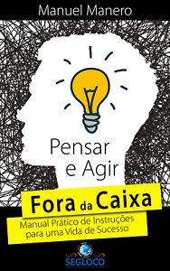 PENSAR E AGIR FORA DA CAIXA - LIVRO - Portuguese Book - ISBN 9781912398003 - NEW