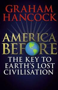 America-Before-The-Key-to-Earth-039-s-Lost-Civilization-by-Graham-Hancock