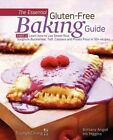 The Essential Gluten-Free Baking Guide: Part 2: Learn How to Use Sweet Rice, Sorghum, Buckwheat, Teff, Cassava and Potato Flour in 50+ Recipes by Iris Higgins, Brittany Angell (Paperback / softback, 2012)