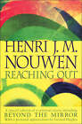 Reaching Out: The Three Movements of the Spiritual Life by Henri Nouwen (Paperback, 1998)
