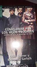 Como orar por los hijos prodigos // Praying Prodigals Home (Spanish Edition)