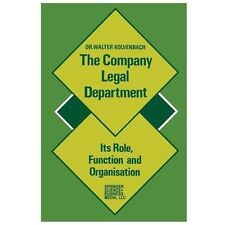 The Company Legal Department by Walter J. Kolvenbach (1979, Hardcover)