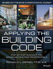 Applying the Building Code: Step-by-Step Guidance for Design and Building Professionals by Ronald L. Geren (Paperback, 2016)