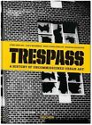 Trespass: A History of Uncommissioned Urban Art by Carlo McCormick (Hardback, 2015)