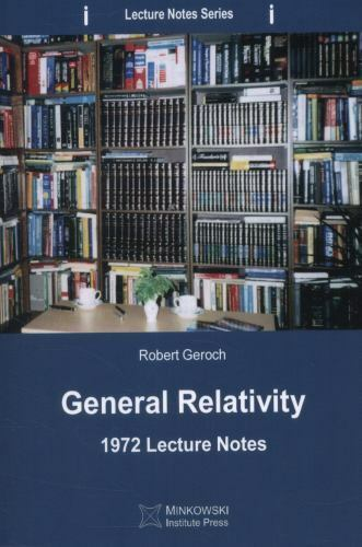 General Relativity : 1972 Lecture Notes by Robert Geroch (2013, Paperback)