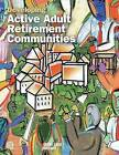 Developing Active Adult Retirement Communities by Diane R. Suchman (Paperback, 2001)