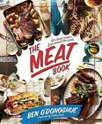 The Meat Book: 130 Classic Recipes from Around the World by Ben O'Donoghue (Paperback / softback, 2016)