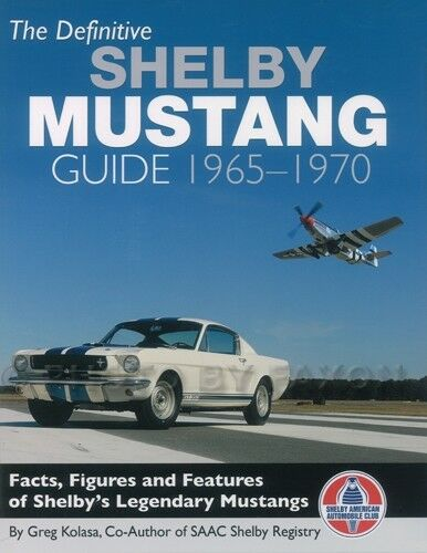 Definitive Shelby Mustang Originality Guide 1965 1966 1967 1968 1969 1970