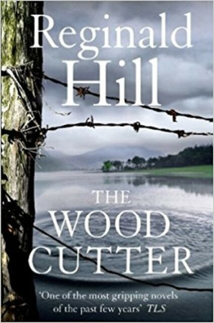 The Woodcutter by Reginald Hill (Paperback)