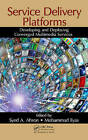 Service Delivery Platforms: Developing and Deploying Converged Multimedia Services by Taylor & Francis Ltd (Hardback, 2011)