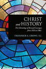Christ and History: The Christology of Bernard Lonergan from 1935 to 1982 by Frederick E. Crowe (Paperback, 2015)