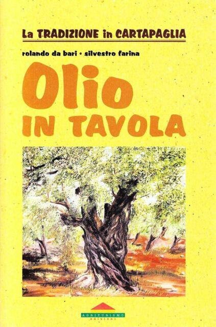 Olio in tavolaDa Bari rolando Farina silvestromeravigli ricette cucina oli 801