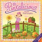 Pinkalicious and the Pink Pumpkin by Victoria Kann (Paperback, 2011)