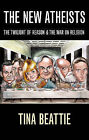 The New Atheists: The Twilight of Reason and the War on Religion by Tina Beattie (Paperback, 2007)