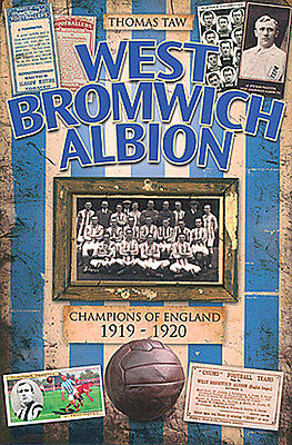 West Bromwich Albion - Champions of England 1919-20 - The Baggies book Hawthorns
