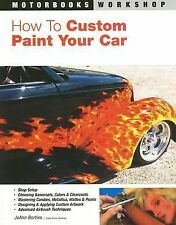 How to Custom Paint Your Car Motorbooks Workshop