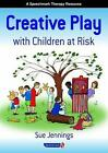 Creative Play with Children at Risk by Sue Jennings (Paperback, 1999)