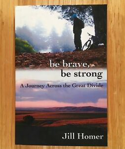BE-BRAVE-BE-STRONG-A-Journey-Across-the-Great-Divide-by-Jill-Homer