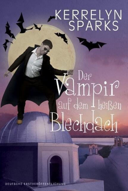 Der Vampir auf dem heißen Blechdach von Kerrelyn Sparks (2012), UNGELESEN