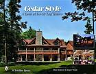 Cedar Style: A Look at Lovely Log Homes by Roger Wade, Tina Skinner (Hardback, 2008)