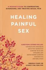 Healing Painful Sex: A Woman's Guide to Confronting, Diagnosing, and Treating Se