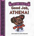 Mini Myths: Good Job, Athena!: Book 1 by Joan Holub (Board book, 2016)