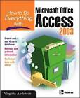 How to Do Everything with Microsoft Office Access 2003 by Virginia Andersen (Paperback, 2003)