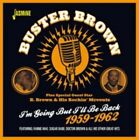 I'm Going But I'll Be Back: 1959-1962 by Buster Brown (CD, Mar-2015, Jasmine Records)