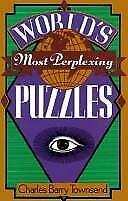 World's Most Perplexing Puzzles, Townsend, Charles Barry, Used; Good Book