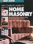 The Complete Guide to Home Masonry by CPI, Editors of Creative Publishing, Creative Publishing International (Paperback, 2000)