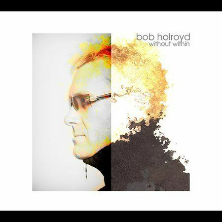 Holroyd, Bob : Without Within (CD) W or W/O CASE EXPEDITED includes CASE
