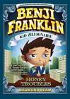 Benji Franklin: Kid Zillionaire: Money Troubles by Raymond Bean (Hardback, 2015)