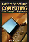 Enterprise Service Computing: From Concept to Deployment by Robin Qiu (Hardback, 2007)