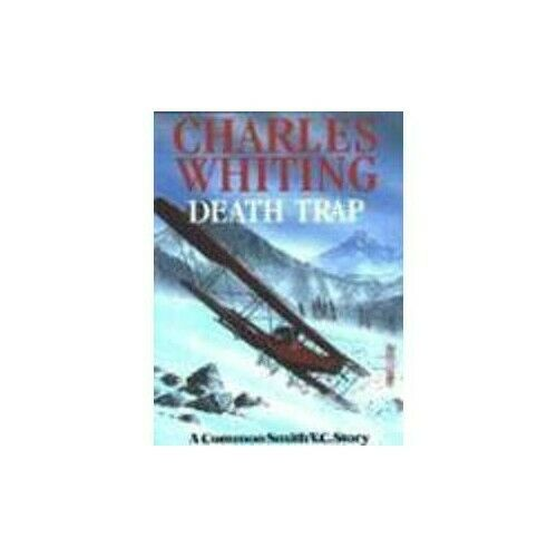 Deathtrap (Adventures of Common Smith V.C.) by Whiting, Charles Hardback Book